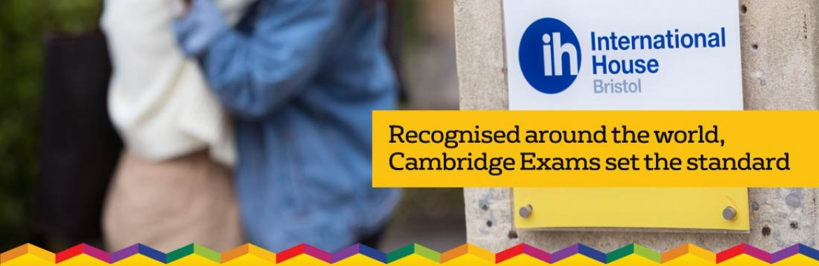 Cambridge English Exams | International House Bristol
